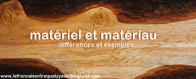 matériel et matériau en français