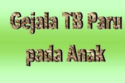 Gejala Tuberkulosis (TB) Paru pada Anak
