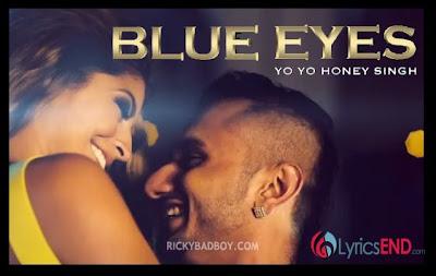 Blue Eyes Lyrics Yo Yo Honey Singh Songs Mp3 Lyrics Rick