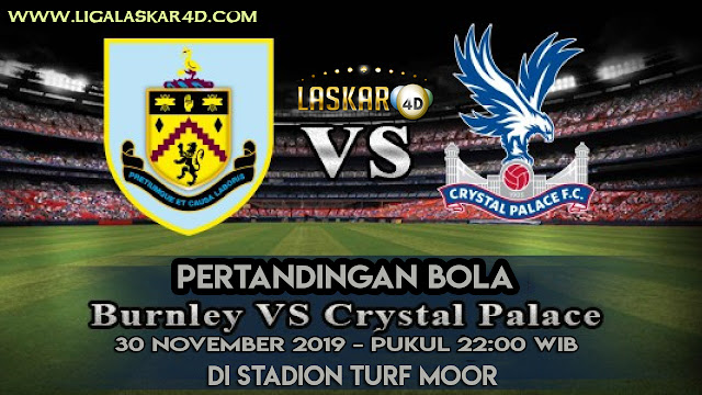 Prediksi Pertandingan Bola Burnley Vs Crystal Palace 30 November 2019
