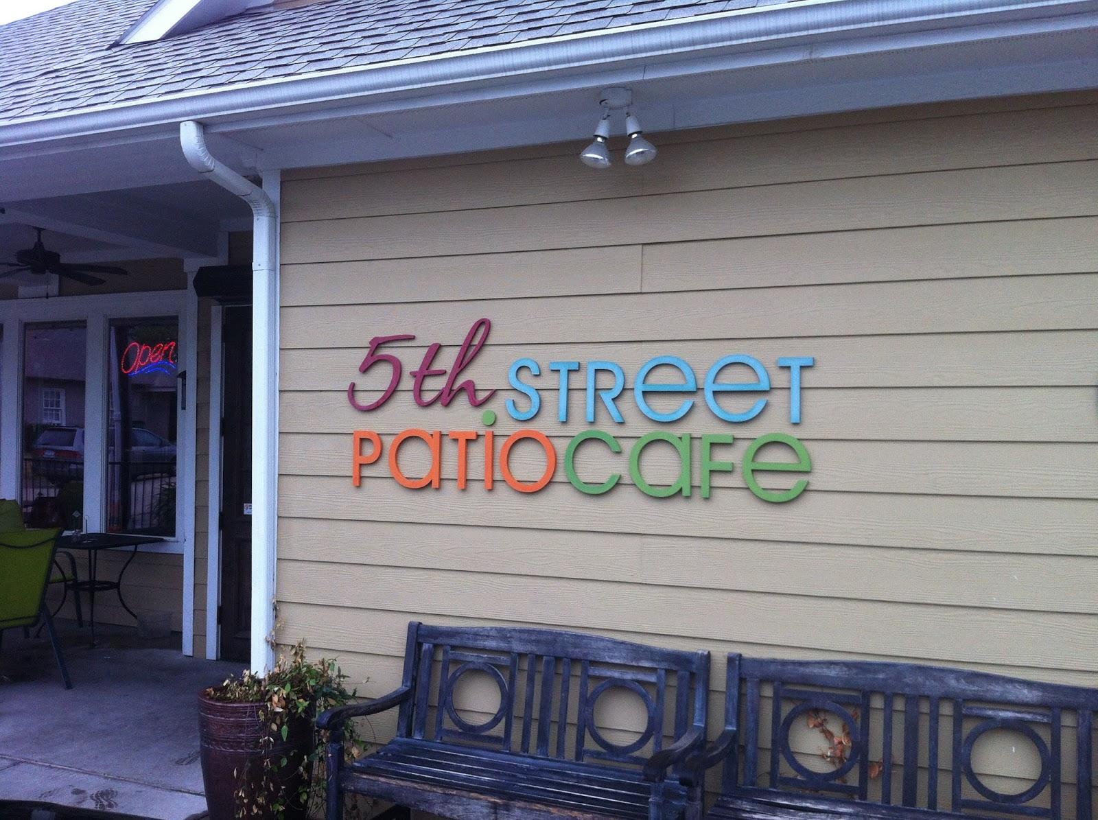Livin The Good Life: 5th Street Patio Cafe