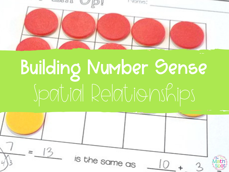 What are Spatial Relationships and How Does It Help Build Number Sense?