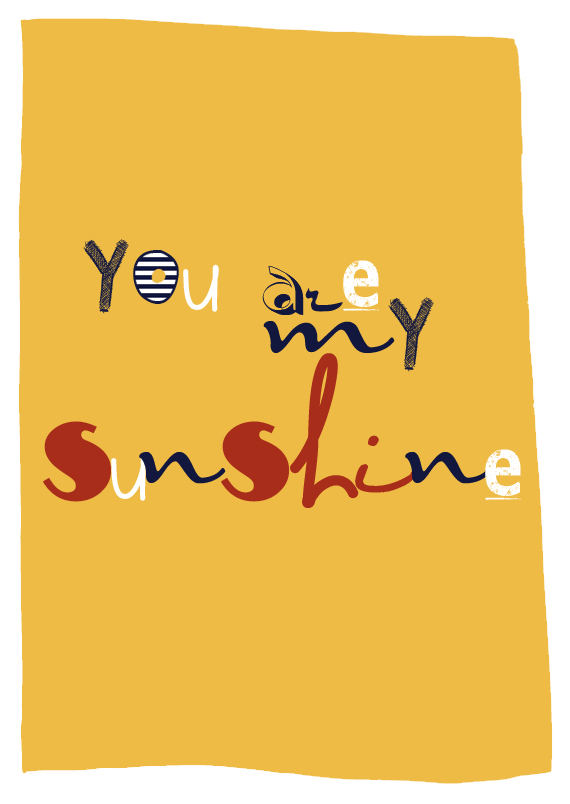 """You are my sunshine"", motivational quote poster in yellow"
