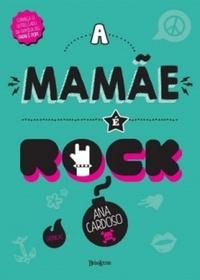 Resenha: A Mamãe é Rock - Ana Cardoso