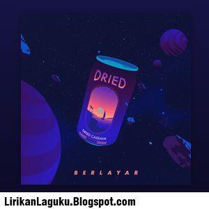 Lirik Lagu Dried Cassava - Berlayar