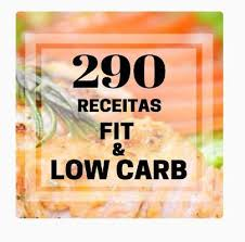 290 receitas Fit & Low Carb