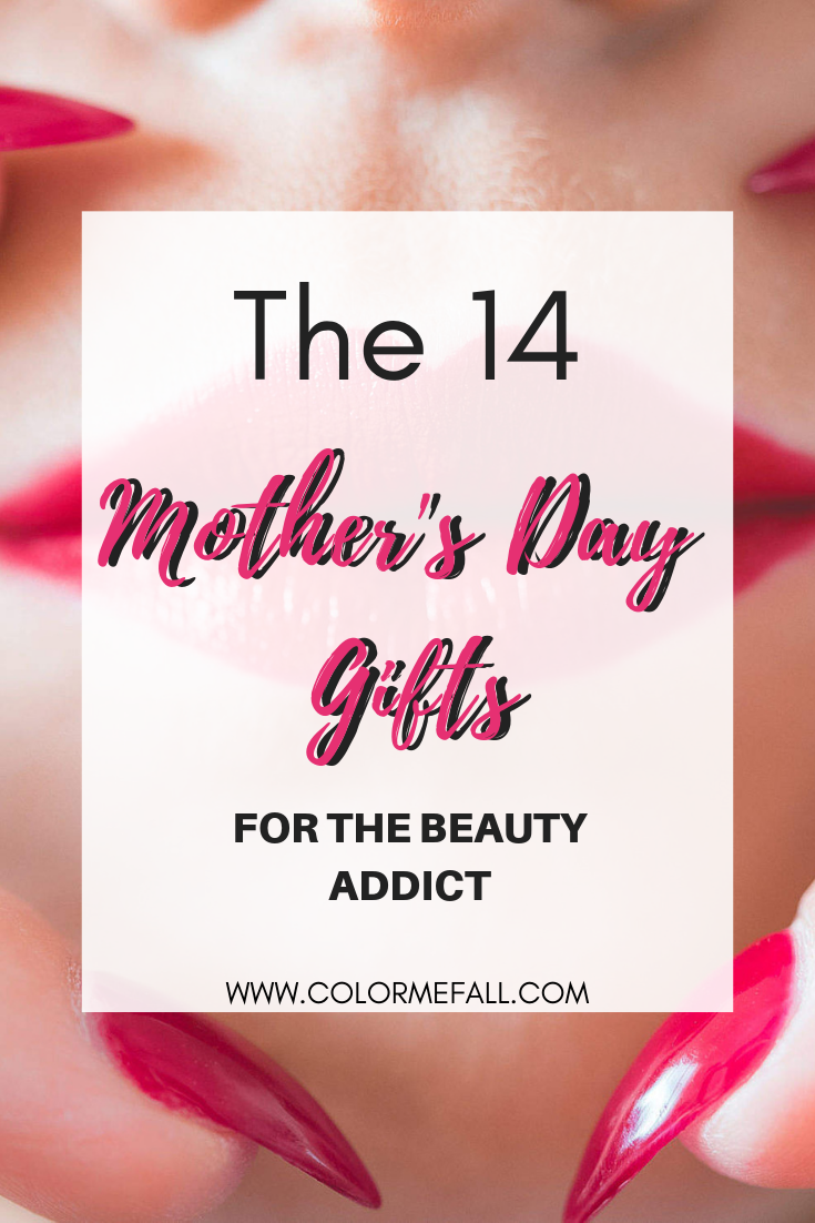 The 14 Mother's Day Gifts For The Beauty Addict
