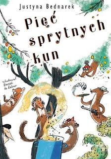 """#Czytam #dzieciom Recenzja książki """"Pięć sprytnych kun"""" Justyny Bednarek"""