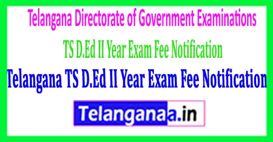Telangana TS D.Ed II Year Exam Fee Notification 2018
