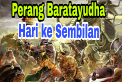 Sejarah Perang Baratayudha di Hari Ke Sembilan (ke-9),  Kisah Mahabharata