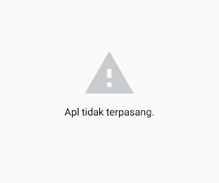 Aplikasi android tidak terpasang / gagal terpasang