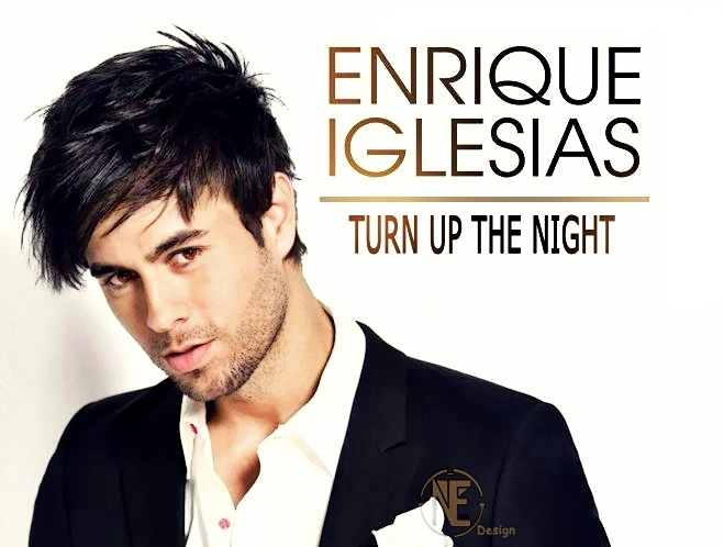 Turn The Night Up - Enrique Iglesias - Full MP3 Song ...