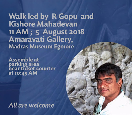 Amaravati - a Talk and a Walk, R. Gopu, 4th Aug 2018