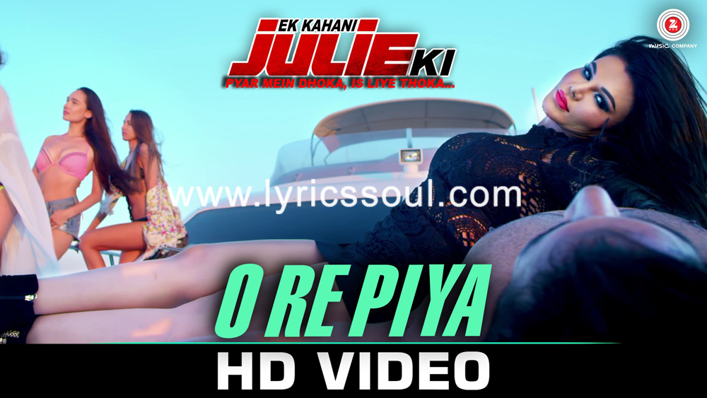 The O Re Piya lyrics from 'Ek Kahani Julie Ki', The song has been sung by Armaan Malik, , . featuring Rakhi Sawant, Amit Mehra, Jimmy Sharma, . The music has been composed by DJ Sheizwood, , . The lyrics of O Re Piya has been penned by Taufique Pallavi,