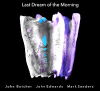 John Butcher/ John Edwards/ Mark Sanders – Last Dream of the Morning