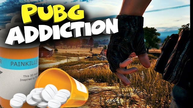 PUBG ADDICTION:  Is PUBG an addictive game?