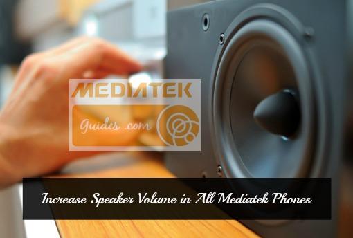 [MTK] Increase Speaker Volume in All Mediatek Phones