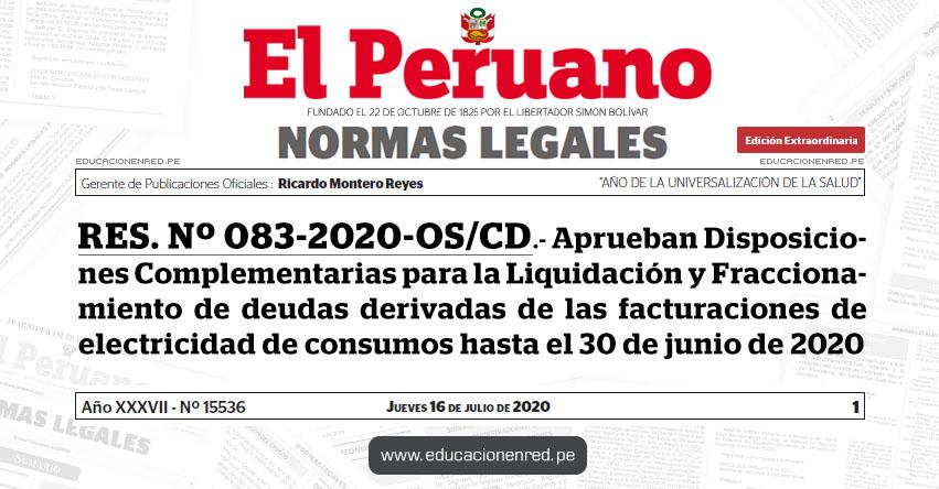RES. Nº 083-2020-OS/CD.- Aprueban Disposiciones Complementarias para la Liquidación y Fraccionamiento de deudas derivadas de las facturaciones de electricidad de consumos hasta el 30 de junio de 2020