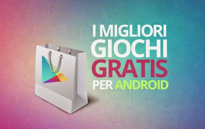 I Migliori 60 Giochi Gratis per Android del 2014