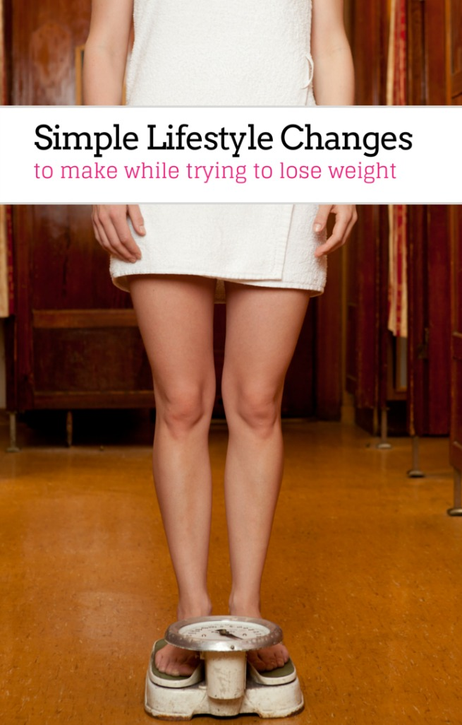 Simple lifestyle changes to make while trying to lose weight