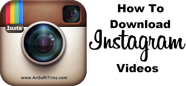 How To Download Instagram Videos Without any Software/Application