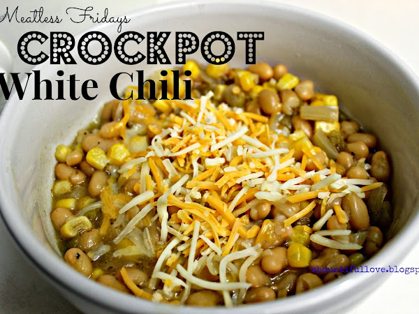 Meatless Fridays : Crockpot White Chili