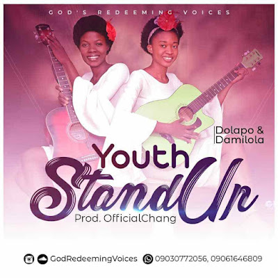 Youth Stand Up by Dolapo & Damilola