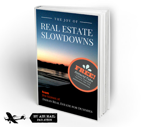 The Joy of Real Estate Slowdowns! - Indian Real Estate for Dummies