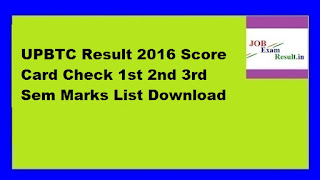 UPBTC Result 2016 Score Card Check 1st 2nd 3rd Sem Marks List Download