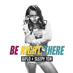 Diplo & Sleepy Tom - Be Right There - Single Cover