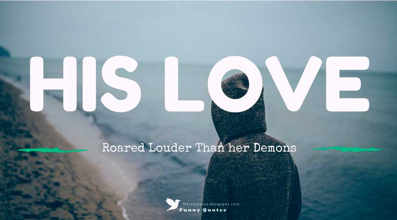 HIS LOVE Roared Louder Than her Demons