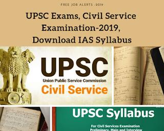 UPSC Exams, Civil Service Examination-2019, Download IAS Syllabus