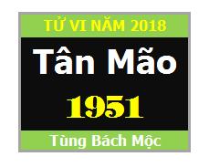 Tử Vi Tuổi Tân Mão 1951 Năm 2018