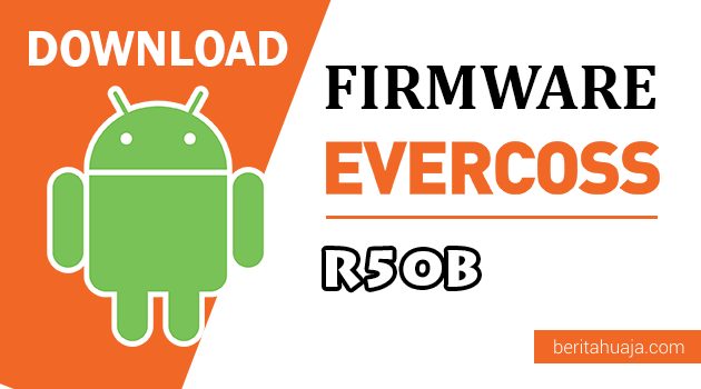 Download Firmware / Stock ROM Evercoss R50B / Winner Y2 Power All Version