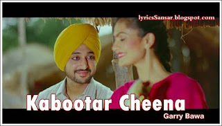 KABOOTAR CHEENA LYRICS : Garry Bawa