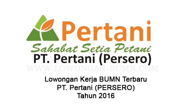 Lowongan Kerja BUMN Terbaru PT. Pertani (PERSERO) Tahun 2016