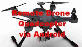 Cara Mudah Remote Camera Drone QuadCopter dari Android FPV