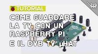 Come Guardare il digitale terrestre con Raspberry Pi e il DVB TV HAT!