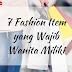 7 Fashion Item yang Wajib Wanita Miliki