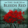 The Earth Bleeds Red by Jackson Paul Baer