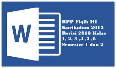 RPP Fiqih MI Kurikulum 2013 Revisi 2018 Kelas 1, 2, 3 ,4 ,5 ,6 Semester 1 dan 2