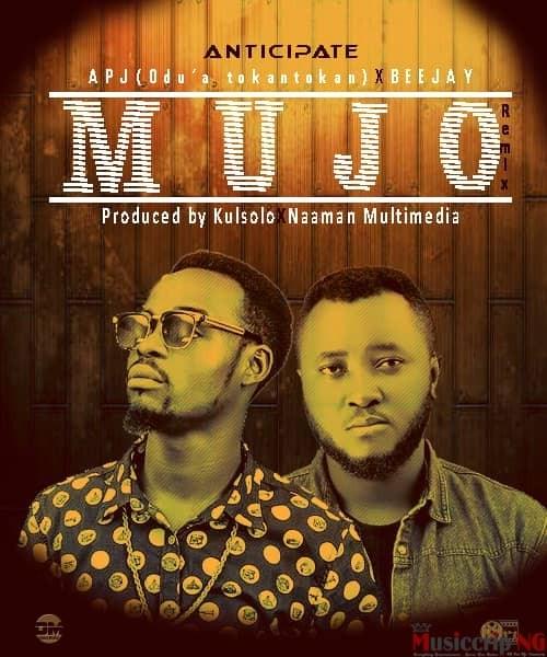 MUSIC: APJ – MUJO REMIX FT. BEEJAY   MP3 DOWNLOAD