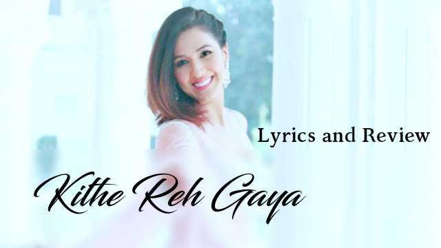 kithe-reh-gaya-neeti-mohan-lyrics