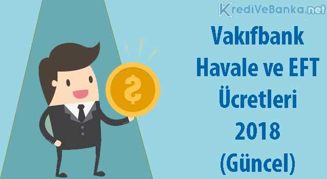 vakıfbank havale ve eft ücretleri 2019