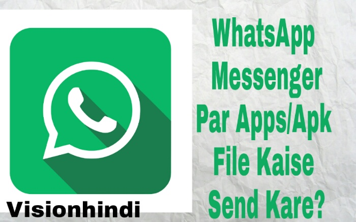 Whatsapp trick in hindi,WHATSAPP MESSANGER PR APPS/APK FILE KAISE SEND KARE?