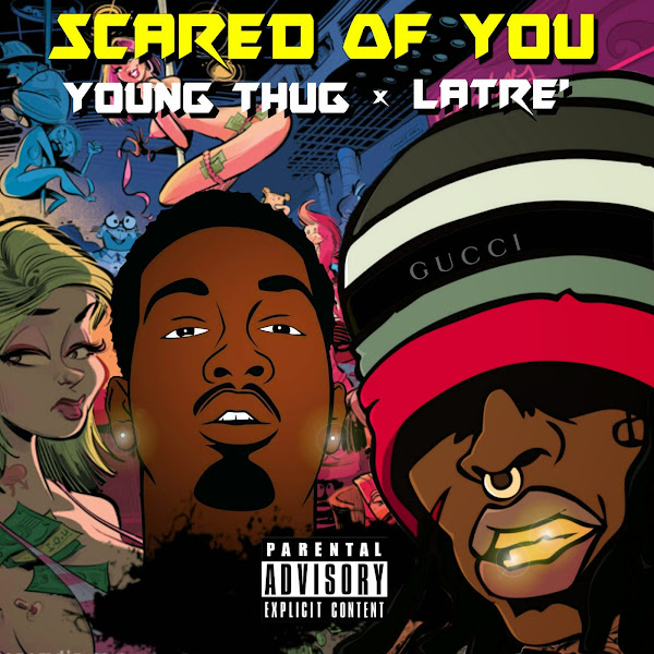 Young Thug & Latre' - Scared of You - Single Cover