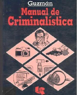 Manual de criminalística – Carlos A. Guzmán