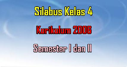 Silabus Kelas 4 Kurikulum 2006 Semester 1 dan 2