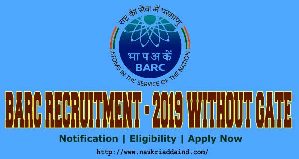 BARC recruitment 2019 without gate