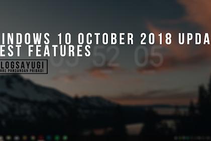 Lima Fitur Unggulan Yang Hanya ada di Windows 10 October 2018 Update